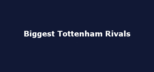 Biggest Tottenham Rivals