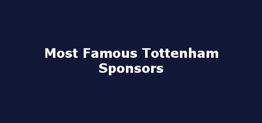 Most Famous Tottenham Sponsors: Then and Now
