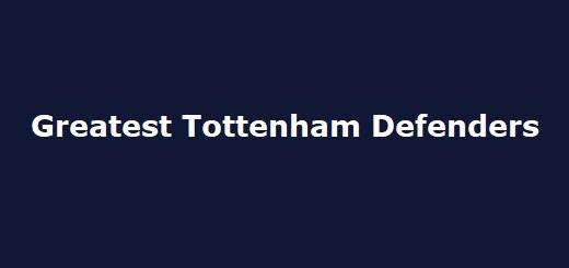 Tottenham's Greatest Defenders